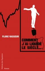 Critique – Comment j'ai liquidé le siècle – Flore Vasseur