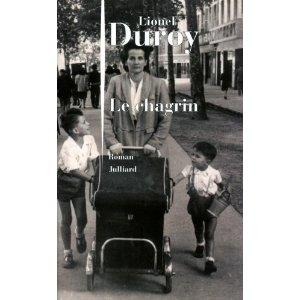 Critique – Le chagrin – Lionel Duroy