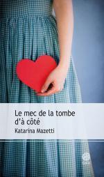 Critique – Le mec de la tombe d'à côté – Katarina Mazetti