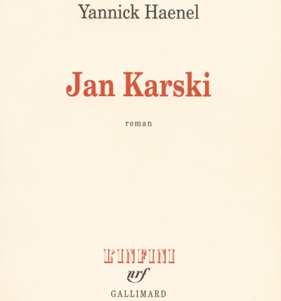 Critique – Jan Karski – Yannick Haenel