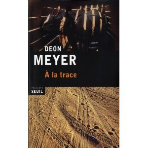 Critique – A la trace – Deon Meyer