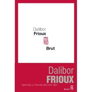 Critique – Brut – Dalibor Frioux