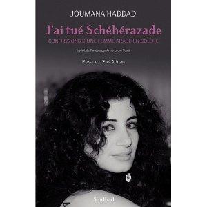 Critique – J'ai tué Shéhérazade. Confessions d'une femme arabe en colère – Joumana Haddad
