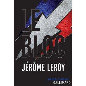 Critique – Le bloc – Jérôme Leroy