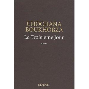 Critique – Le troisième jour – Chochana Boukhobza
