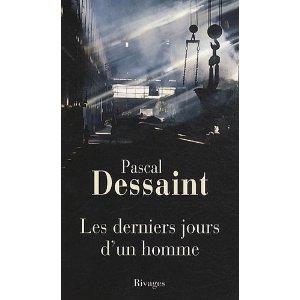 Critique – Les derniers jours d'un homme – Pascal Dessaint