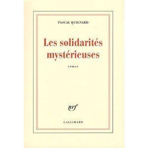 Critique – Les solidarités mystérieuses – Pascal Quignard