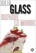 Critique – Refaire le monde – Julia Glass