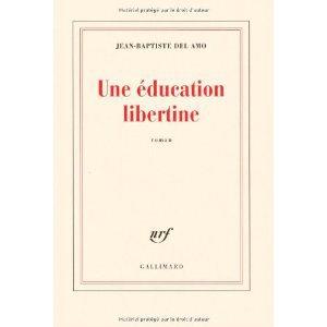 Critique – Une éducation libertine – Jean-Baptiste Del Amo
