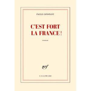 Critique – C'est fort la France ! – Paule Constant