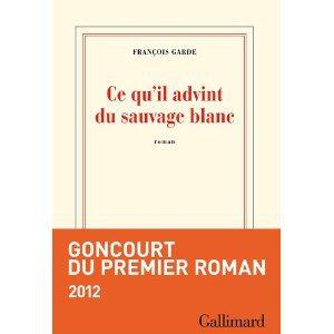 Critique – Ce qu'il advint du sauvage blanc – François Garde