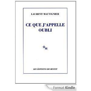 Critique – Ce que j'appelle oubli – Laurent Mauvignier