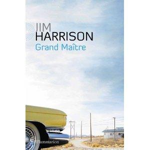 Critique – Grand Maître – Jim Harrison