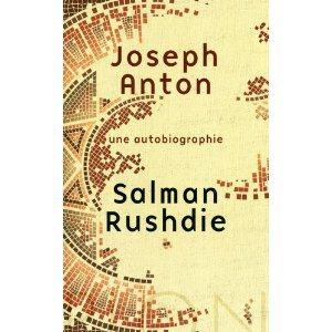 Critique – Joseph Anton – Salman Rushdie