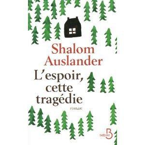Critique – L'espoir, cette tragédie – Shalom Auslander