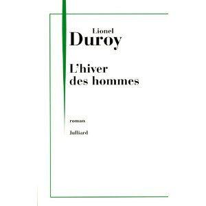 Critique – L'hiver des hommes – Lionel Duroy