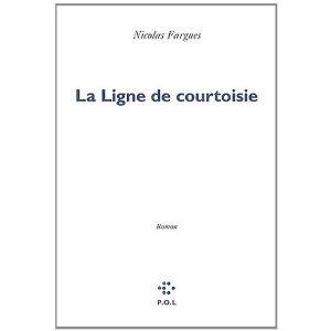 Critique – La ligne de courtoisie – Nicolas Fargues