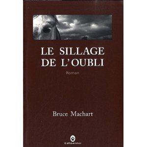 Critique – Le sillage de l'oubli – Bruce Machart