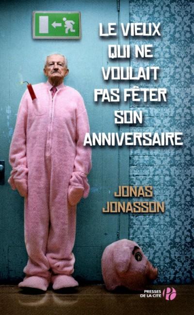 Critique – Le vieux qui ne voulait pas fêter son anniversaire – Jonas Jonasson