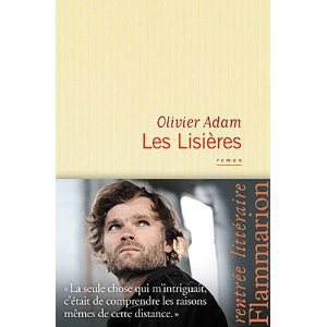 Critique – Les lisières – Olivier Adam