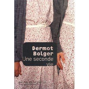Critique – Une seconde vie – Dermot Bolger