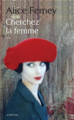 Critique – Cherchez la femme – Alice Ferney