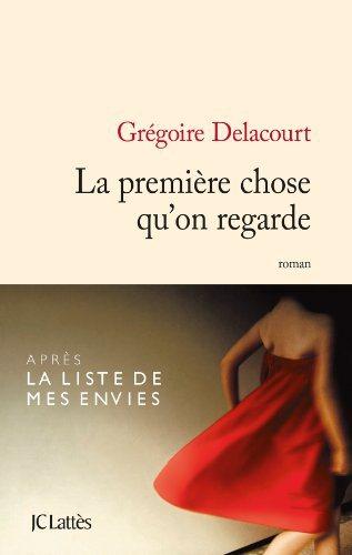 Critique – La première chose qu'on regarde – Grégoire Delacourt