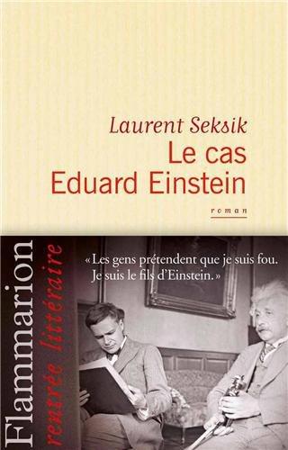 Critique – Le cas Eduard Einstein – Laurent Seksik