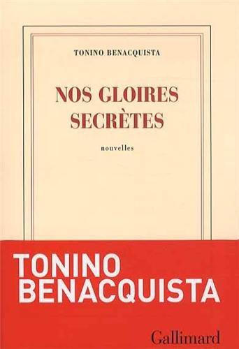 Critique – Nos gloires secrètes – Tonino Benacquista