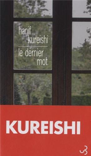 Critique – Le dernier mot – Hanif Kureishi