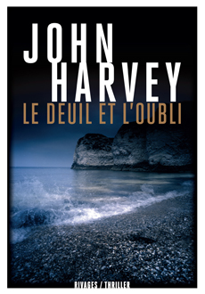 Critique – Le deuil et l'oubli – John Harvey
