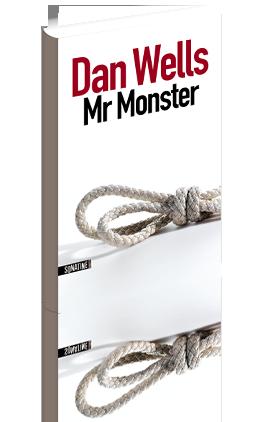 Critique – Mr Monster – Dan Wells