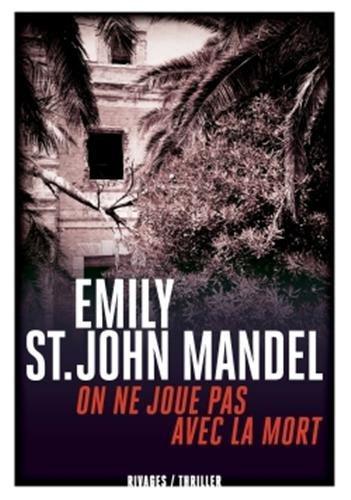 Critique – On ne joue pas avec la mort – Emily St. John Mandel