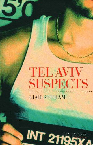 Critique – Tel Aviv suspects – Liad Shoham
