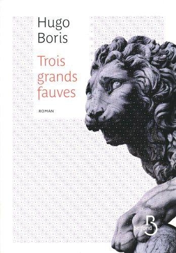Critique – Trois grands fauves – Hugo Boris