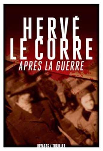 Critique – Après la guerre – Hervé Le Corre
