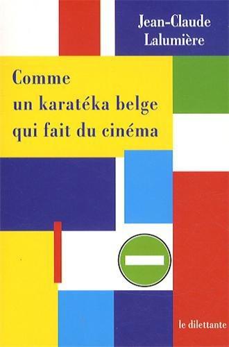 Critique – Comme un karaté belge qui fait du cinéma – Jean-Claude Lalumière