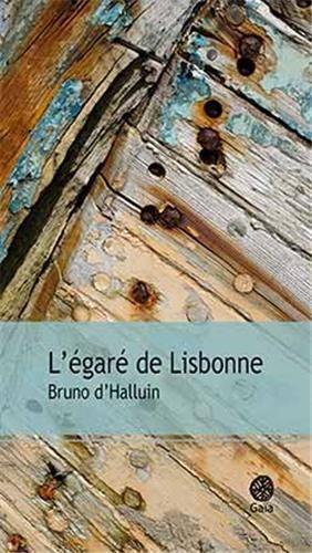Critique – L'égaré de Lisbonne – Bruno d'Halluin