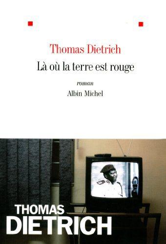 Critique – Là où la terre est rouge – Thomas Dietrich
