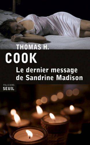Critique – Le dernier message de Sandrine Madison – Thomas H. Cook