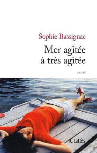 Critique – Mer agitée à très agitée – Sophie Bassignac