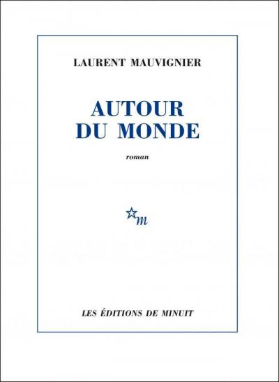 Critique – Autour du monde – Laurent Mauvignier