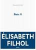 Critique – Bois II – Elisabeth Filhol