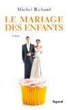 Critique – Le mariage des enfants – Michel Richard