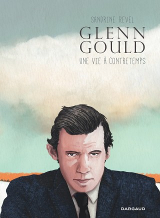 Critique – Glenn Gould, une vie à contretemps– Sandrine Revel