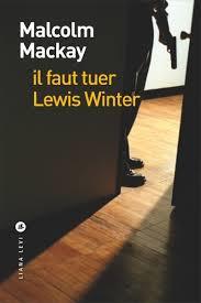 Critique –Il faut tuer Lewis Winter – Malcolm Mackay