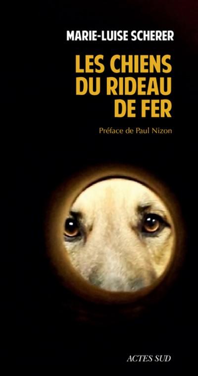Critique – Les chiens du rideau de fer– Marie-Luise Scherer