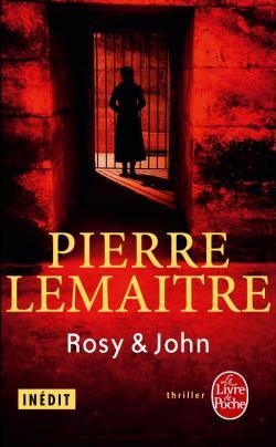 Critique – Rosy et John– Pierre Lemaître