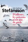 Critique – D'ailleurs les poissons n'ont pas de pieds– Jon Kalman Stefansson