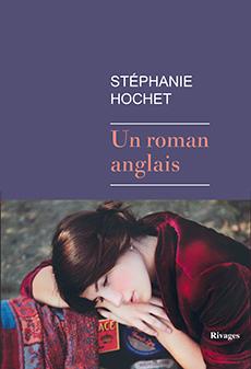 Critique – Un roman anglais– Stéphanie Hochet